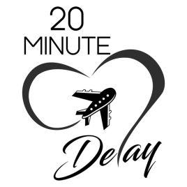 20 Minute Delay